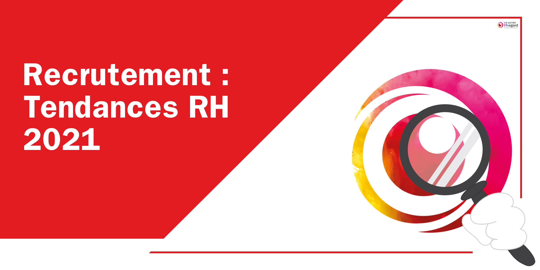 recrutement et tendances RH pour 2021